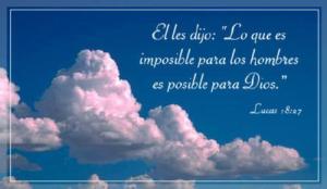 Porque para Dios, no hay nada imposible.