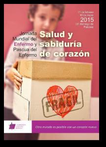 Jornada Mundial del Enfermo y Pascia del Enfermo 2015.